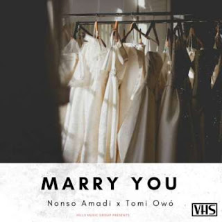 BAIXAR MP3 | Nonso Amadi – Marry You ft. Tomi Owó | 2018