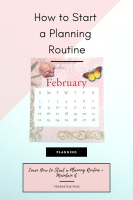 How to Start a Planning Routine + Maintain it
