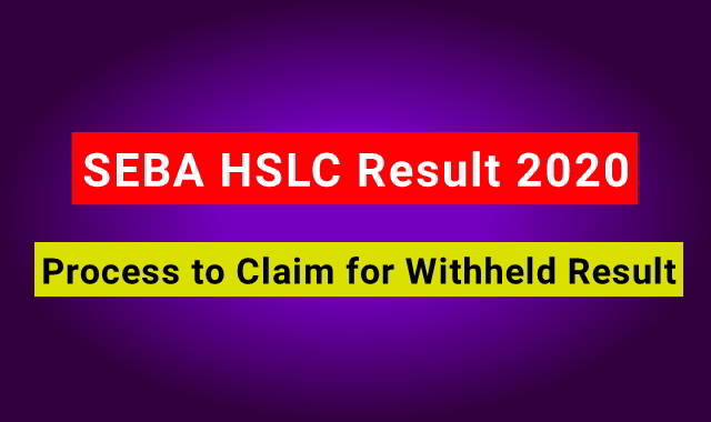 SEBA HSLC Withheld Result 2020: Claim to Clear Withheld Result