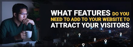 Features To Attract Visitor To Your Website