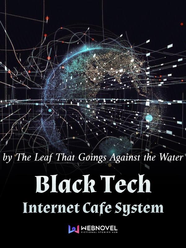 رواية Black Tech Internet Cafe System الفصول 321-330 مترجمة