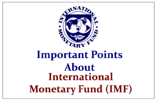 Important Points to know about International Monetary Fund (IMF)