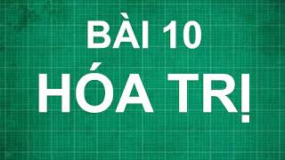 Bài 10 HÓA TRỊ lớp 8   hóa học lớp 6 7 8 9