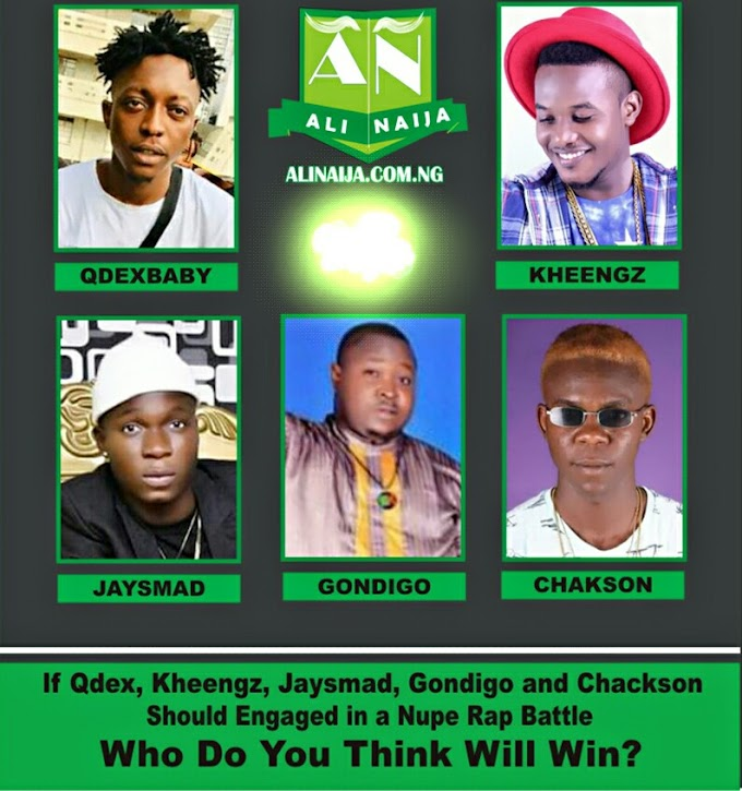 If Qdex, Kheengz, Jaysmad, Gondigo and Chackson Should Engage In A Nupe Rap Battle - Who Do You Think Will Win?