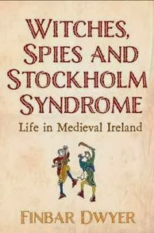 http://www.newisland.ie/books/non-fiction-irish-history/witches-spies-stockholm-syndrome-life-medieval-ireland/978-1-84840