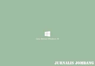 2 cara aktivasi windows 10 permanen secara offline