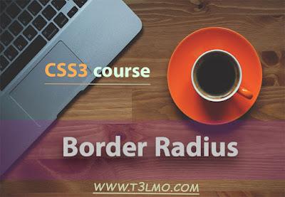 شرح خاصية Border Radius في لغة Css3