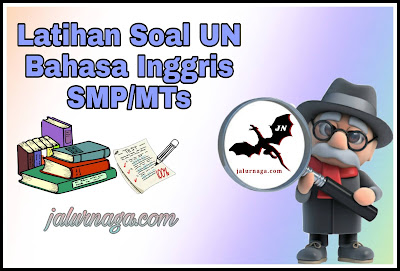 Latihan dan Pembahasan Soal UN Bahasa Inggris SMP/MTs