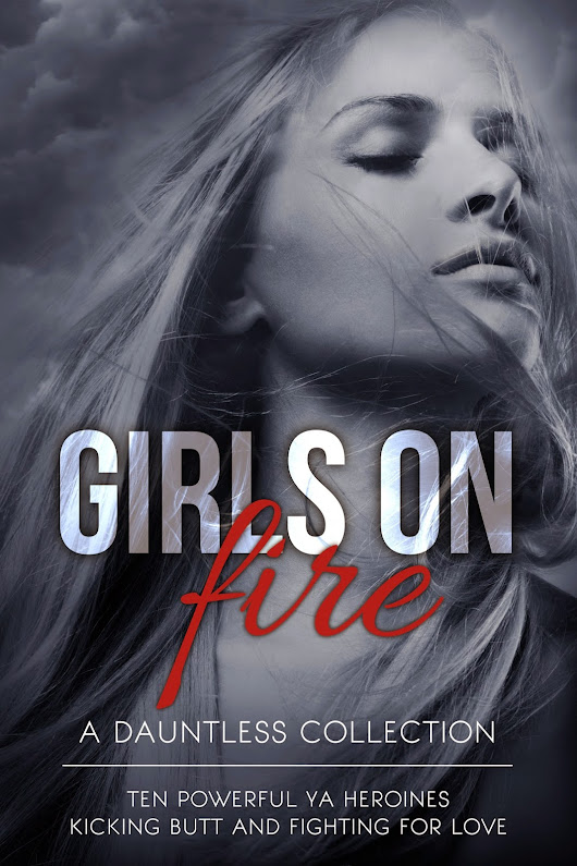Cover Reveal - GIRLS ON FIRE Boxed Set