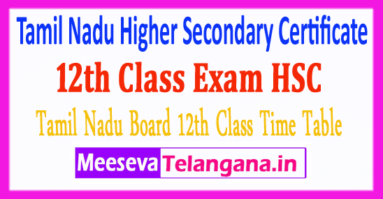 Tamil Nadu Higher Secondary Certificate 12th Class Exam HSC Time Table