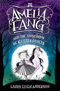 Review of Amelia Fang and the Unicorns of Glitteropolis by Laura Ellen Anderson