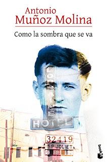 """""""Como la sombra que se va"""" - Antonio Muñoz Molina"""