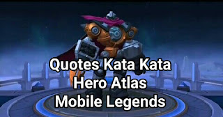 Quotes Kata Kata Hero Atlas Mobile Legends