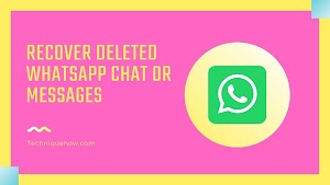 Recover WhatsApp Messages without Backup [Deleted for Everyone]