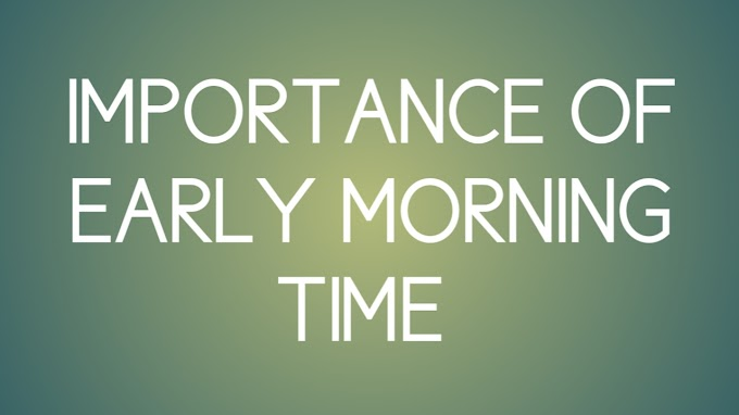 Importance of early morning and quotes