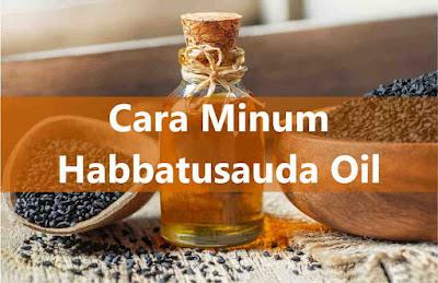 Cara Minum Habbatusauda Oil