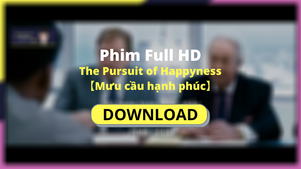 The-Pursuit-of-Happyness-muu-cau-hanh-phuc-full-HD-tron-bo-zonyforex-com