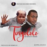 MUSIC ; Tee Gold Ft. Agaga - Tingololo