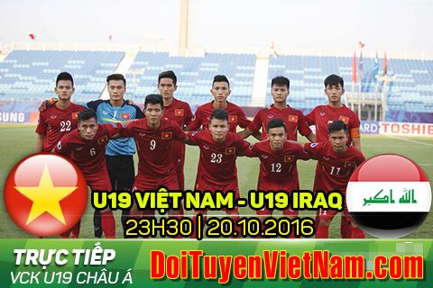 Trực tiếp U19 Iraq vs U19 Việt Nam 23h30 ngày 20/10/2016