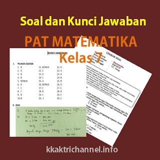 Soal dan Kunci Jawaban PAT Matematika Kelas 7 K13