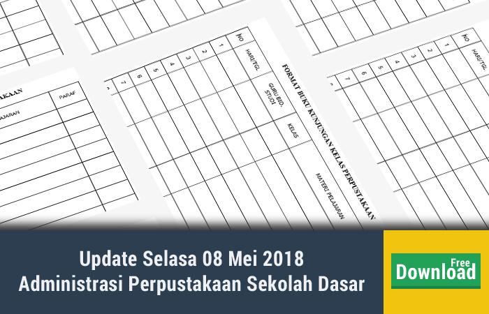 Update Selasa 08 Mei 2018 Administrasi Perpustakaan Sekolah Dasar