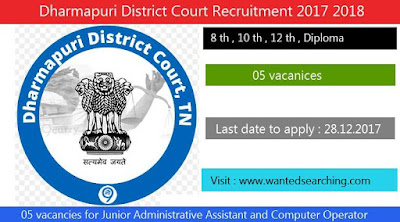 Dharmapuri District Court Recruitment 2017 2018 , 05 vacancies for Junior Administrative Assistant and Computer Operator