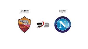 Prediksi Bola AS Roma vs Napoli 15 Oktober 2017