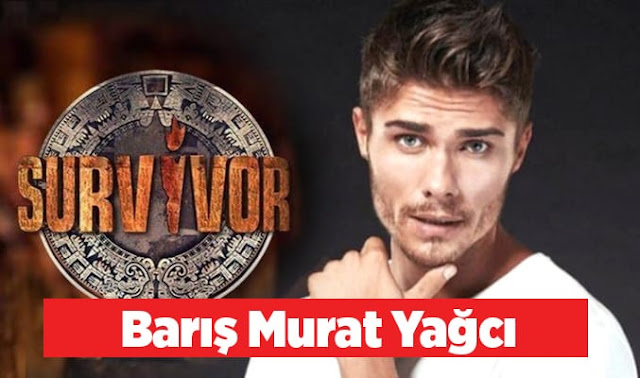 Survivor Barış Murat Yağcı Kimdir? aslen nereli? kaç yaşında?