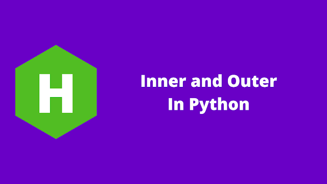 HackerRank Inner and Outer in python problem solution