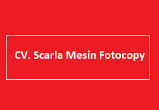 Lowongan Kerja CV. Scarla Mesin Fotocopy Lampung