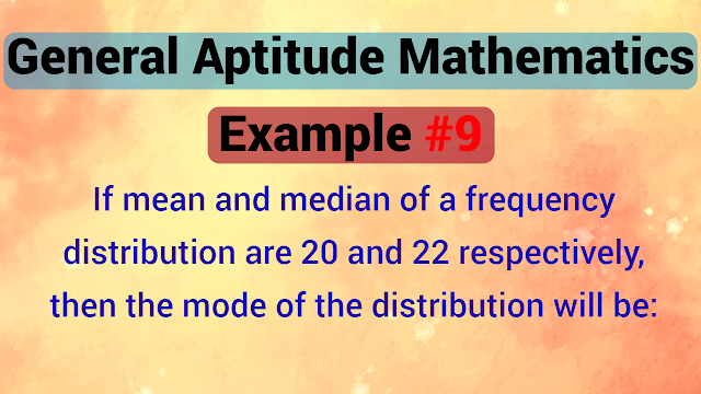If mean and median of a frequency distribution are 20 and 22 respectively, then the mode of the distribution will be: