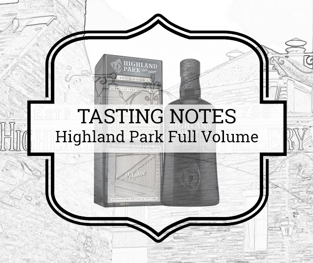 A Tasty Dram tasting notes Highland Park Full Volume