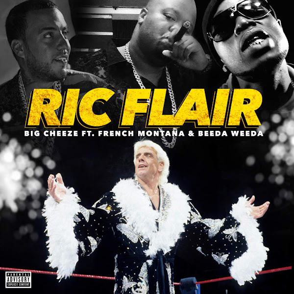 Big Cheeze - Ric Flair (feat. French Montana & Beeda Weeda) - Single Cover