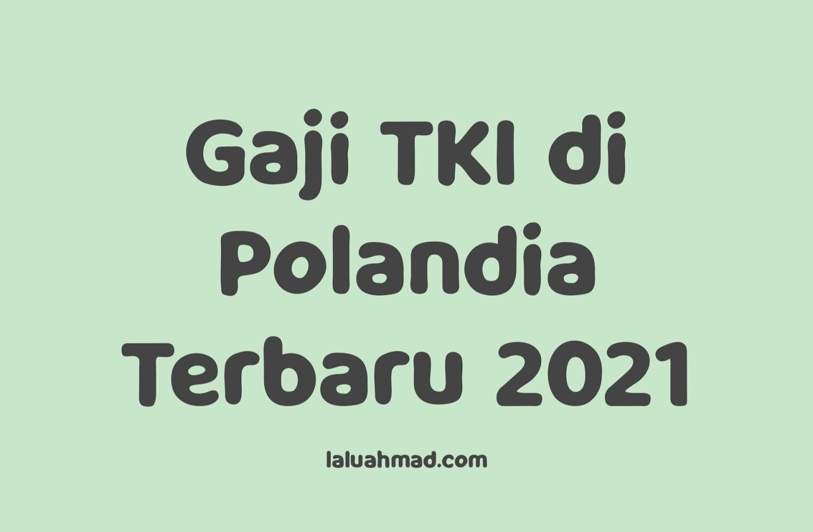 Gaji TKI di Polandia Terbaru 2021