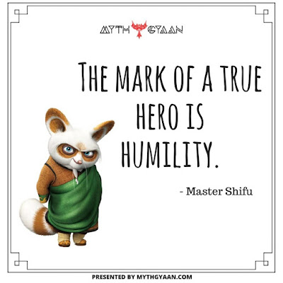 The mark of a true hero is humility. - Master Shifu - Kung Fu Panda Quotes