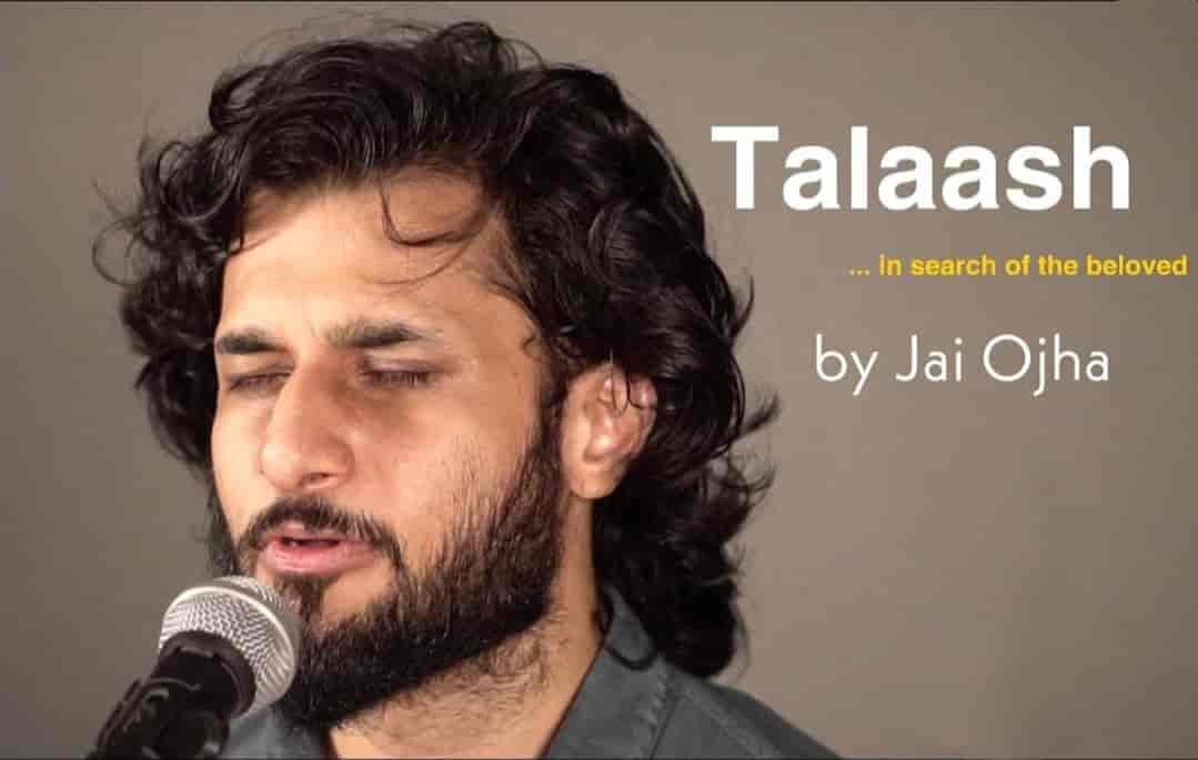 A well known young poet Jai Ojha bring a another beautiful poetry which is titled 'Talaash' written and performed by him. In this poetry poet Jai Ojha described the ways and feelings of whole journey of a man who search for his beloved.