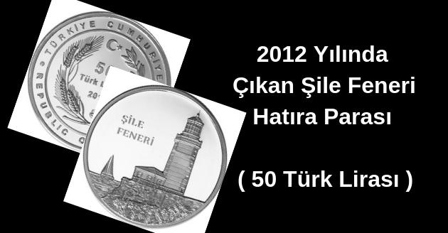 2012 Yılında Çıkan Şile Feneri Hatıra Parası ( 50 Türk Lirası )