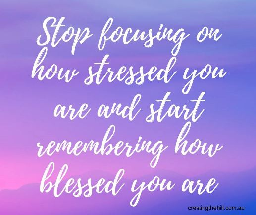Stop focusing on how stressed you are and start remembering how blessed you are. #inspriationalquote