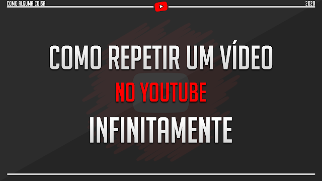 Como repetir um vídeo no YouTube infinitamente