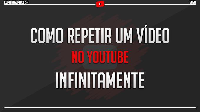 Como repetir um vídeo no YouTube infinitamente
