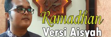RAMADHAN COVER VERSI AISYAH ISTRI RASULULLAH