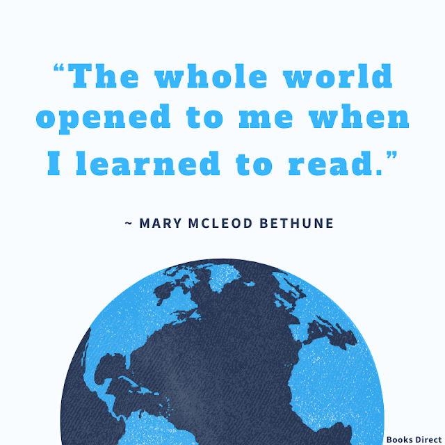 """The whole world opened to me when I learned to read.""  ~ Mary McLeod Bethune"