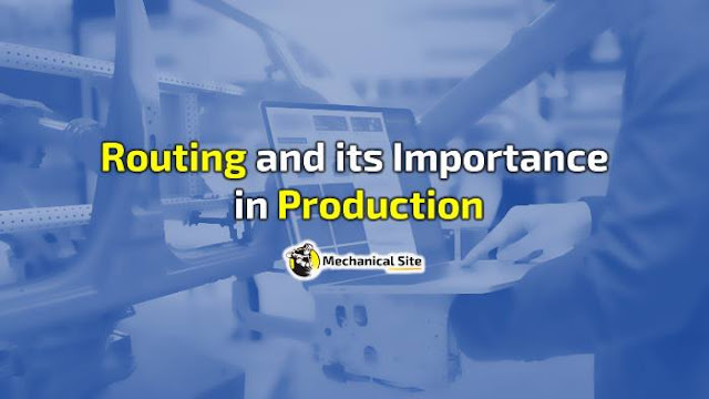 What is Routing and its Importance in Production?