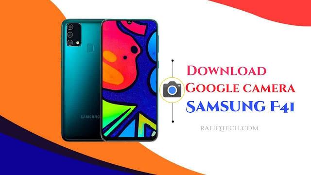 تحميل و  تثبيت Google Camera على Samsung Galaxy F41