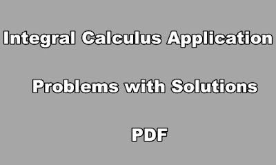 Integral Calculus Application Problems with Solutions PDF.