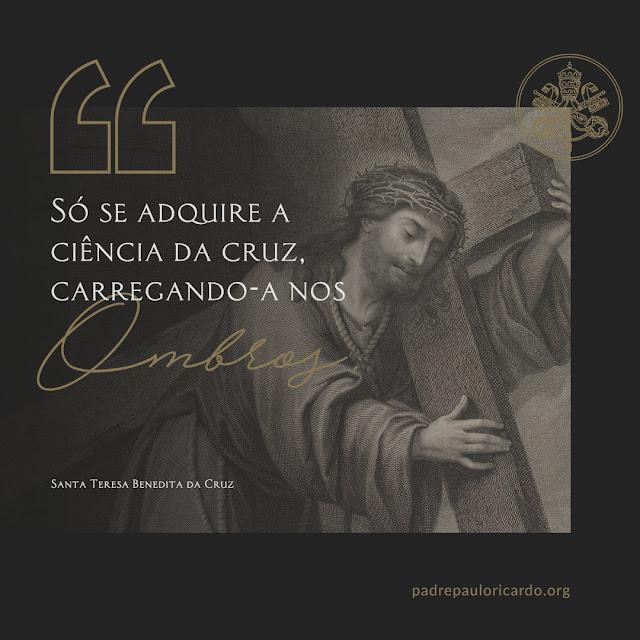 Frase de Santa Teresa Benedita da Cruz
