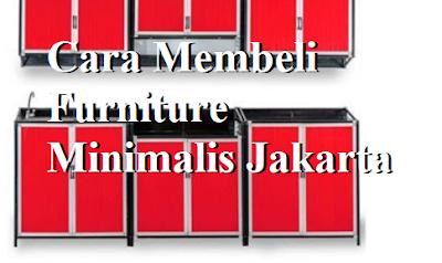 Cara Membeli Furniture Minimalis Jakarta