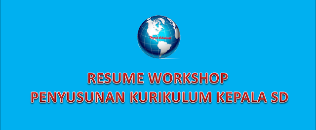 Resume Workshop Penyusunan Kurikulum SD