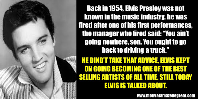 "63 Successful People Who Failed: Elvis Presley, Success Story, ""You ain't going nowhere, son. You ought to go back to driving a truck"", fired, best selling artists of all time."