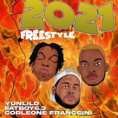 Yunlilo feat FatBoy63 & Corleone Franccini - 2021 FREESTYLE